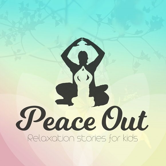 Adult black silhouette figure sitting in lotus with hands clasped over head behind child in white silhoutte in lotus with hands clasped over head on square with gradients of pastels and words Peace Out Relaxation for Kids