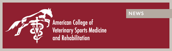 American College of Veterinary Sports Medicine and Rehabilitation News