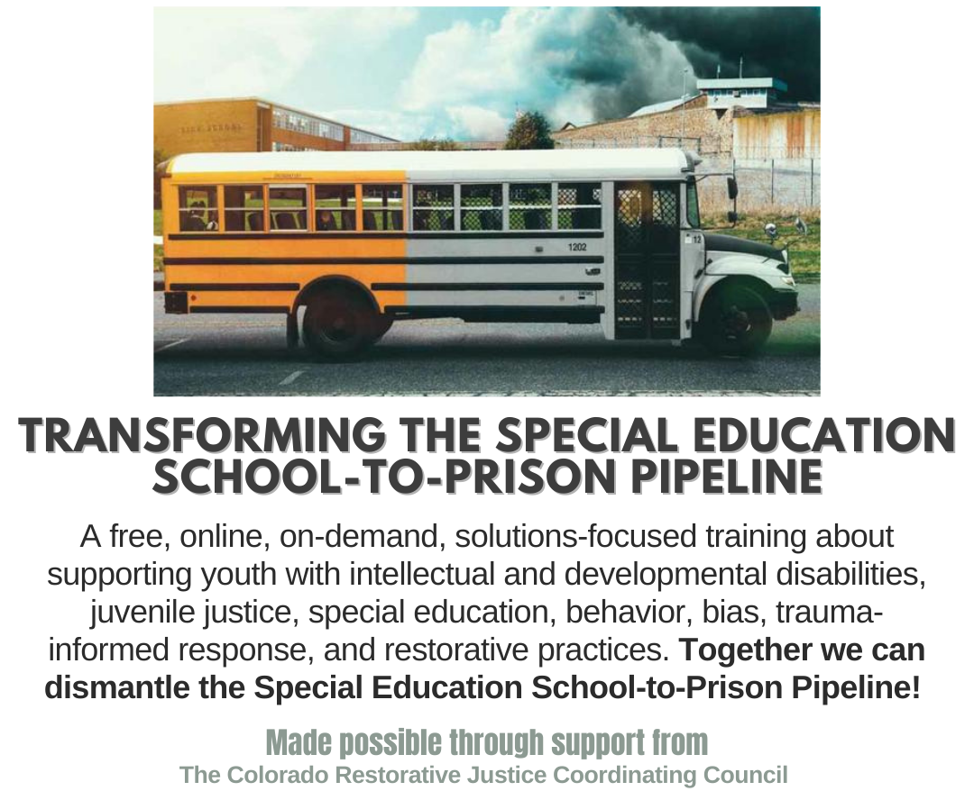 Picture of a bus, one side is a orange school bus, the other side is a prison bus. Text reads: Transforming the special education school to prison pipeline, an online, on-demand, solutions focused training about supporting youth with IDD