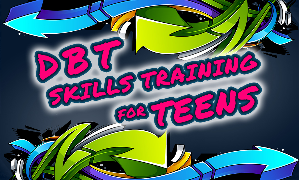 DBT Skills Training for Teens