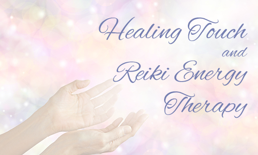 Healing Touch and Reiki Energy Therapy
