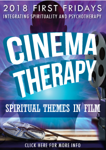 2018 First Fridays_Integrating Spirituality _ Psychotherapy_ Cinema Therapy_ Spiritual Themes in Film
